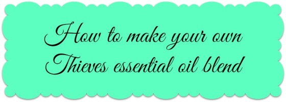 Thieves essential oil blend how to