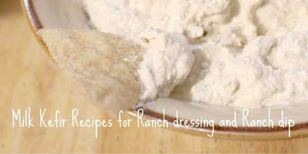 Milk kefir Recipe for Ranch dressing and Ranch dip
